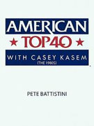 Buy *American Top 40 with Casey Kasem (The 1980s)* by Pete Battistini online