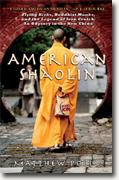 Buy *American Shaolin: Flying Kicks, Buddhist Monks, and the Legend of Iron Crotch: An Odyssey in the New China* by Matthew Polly online