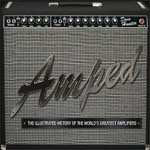 Buy *Amped: The Illustrated History of the World's Greatest Amplifiers* by Dave Huntero nline