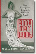 Buy *Anna May Wong: From Laundryman's Daughter to Hollywood Legend* online