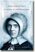 *The Works of Anne Bradstreet (The John Harvard Library)* by Jeannine Hensley, editor