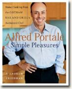 Buy *Alfred Portale Simple Pleasures: Home Cooking from the Gotham Bar and Grill's Acclaimed Chef* online