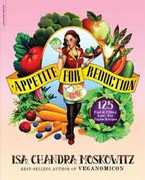 Buy *Appetite for Reduction: 125 Fast and Filling Low-Fat Vegan Recipes* by Isa Chandra Moskowitz and Matthew Ruscigno online