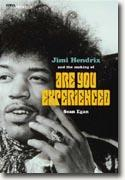 *Jimi Hendrix and the Making of Are You Experienced (The Vinyl Frontier Series)* by Sean Egan