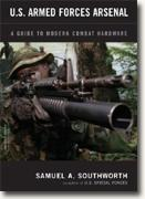 U.S. Armed Forces Arsenal: A Guide to Modern Combat Hardward