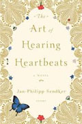 *The Art of Hearing Heartbeats* by Jan-Philipp Sendker
