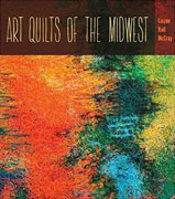 *Art Quilts the Midwest (Bur Oak Book)* by Linzee Kull McCray