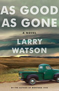 *As Good as Gone* by Larry Watson