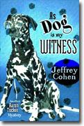 As Dog Is My Witness: Another Aaron Tucker Mystery