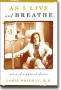 buy *As I Live and Breathe: Notes of a Patient Doctor* online