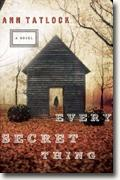 Buy *Every Secret Thing* by Ann Tatlock online
