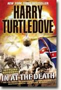*In at the Death (Settling Accounts Book 4)* by Harry Turtledove