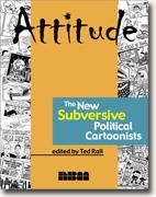 Buy *Attitude: The New Subversive Political Cartoonists* by Ted Rall online