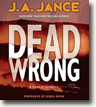 Buy *Dead Wrong: A Joanna Brady Mystery* by J.A. Jance in unabridged CD audio format online