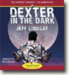 Buy *Dexter in the Dark* by Jeff Lindsay in abridged CD audio format online