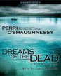 Buy *Dreams of the Dead (Nina Reilly)* by Perri O'Shaughnessy in abridged CD audio format online