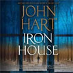 Buy *Iron House* by John Hart in abridged CD audio format online