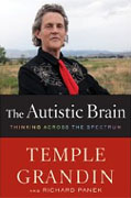 *The Autistic Brain: Thinking Across the Spectrum* by Temple Grandin and Richard Panek