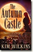 *The Autumn Castle* by Kim Wilkins