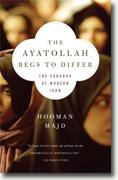 Buy *The Ayatollah Begs to Differ: The Paradox of Modern Iran* by Hooman Majd online