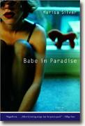 *Babe in Paradise: Stories* by Marisa Silver