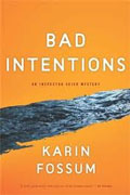 Buy *Bad Intentions (Inspector Sejer Mysteries)* by Karin Fossum online