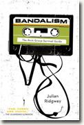 Buy *Bandalism: The Rock Group Survival Guide* by Julian Ridgway online