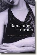 Buy *Banishing Verona* by Margot Livesey online