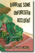 Buy *Barring Some Unforeseen Accident* by Jackson Tippett McCrae online