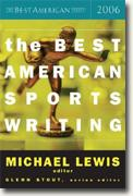 *The Best American Sports Writing 2006* by Michael Lewis, editor