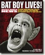 Buy *Bat Boy Lives!: The WEEKLY WORLD NEWS Guide to Politics, Culture, Celebrities, Alien Abductions, & the Mutant Freaks that Shape Our World* online
