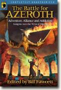 *The Battle for Azeroth: Adventure, Alliance, and Addiction in the World of Warcraft* by Bill Fawcett