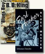 *Blues Boy: The Life and Music of B.B. King* and *Earl Hooker, Blues Master* by Sebastian Danchin (American Made Music Series)