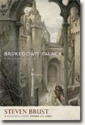 Buy *Brokedown Palace: A Tale from the East* by Steven Brust