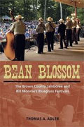 *Bean Blossom: The Brown County Jamboree and Bill Monroe's Bluegrass Festivals (Music in American Life)* by Thomas A. Adler