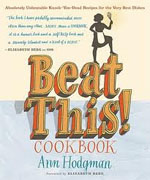 Buy *Beat This! Cookbook: Absolutely Unbeatable Knock-'em-Dead Recipes for the Very Best Dishes* by Ann Hodgman online