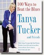 Buy *100 Ways to Beat the Blues* by Tanya Tucker and Friends online