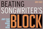 *Beating Songwriter's Block: Jump-Start Your Words and Music* by Gary Ewer