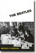 *The Beatles: Image and the Media* by Michael R. Frontani