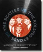 Buy *The Beatles vs. The Rolling Stones: Sound Opinions on the Great Rock 'n' Roll Rivalry* by Jim DeRogatis and Greg Kot online