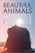 Buy *Beautiful Animals* by Lawrence Osborneonline