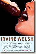 Buy *The Bedroom Secrets of the Master Chefs* by Irvine Welsh online