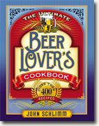 Buy *The Ultimate Beer Lover's Cookbook: More Than 400 Recipes That All Use Beer* by John Schlimm online
