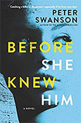 Buy *Before She Knew Him* by Peter Swanson online