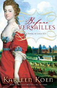 Buy *Before Versailles: A Novel of Louis XIV* by Karleen Koen online