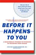Buy *Before It Happens to You: A Breakthrough Program for Reversing or Preventing Heart Disease* online