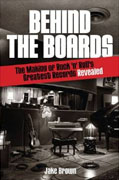 Buy *Behind the Boards: The Making of Rock 'n Roll's Greatest Records Revealed (Music Pro Guides)* by Jake Browno nline