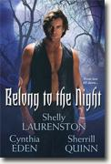 Buy *Belong to the Night* by Cynthia Eden, Shelly Laurenston and Sherrill Quinn online