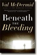 *Beneath the Bleeding* by Val McDermid