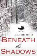 *Beneath the Shadows* by Sara Foster